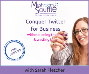 Twitter for Business ebook - Sarah Fletcher Mushroom Souffle