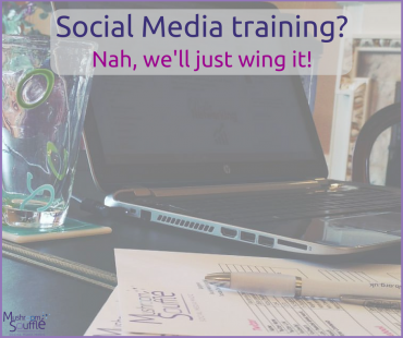 Social media training? Nah, we'll just wing it!