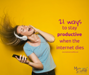 21 ways to stay productive - Sarah Fletcher - Mushroom Souffle Social Media Magic