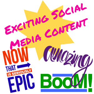 Your Social Media Content Has to be Exciting…or No One Will See It!