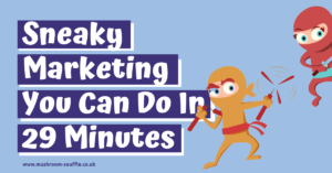 Sneaky marketing you can do in 29 minutes - Mushroom Souffle