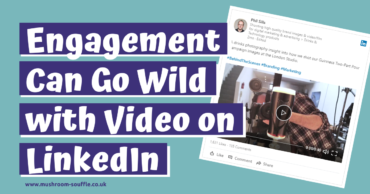 Engagement can go wild with video on LinkedIn
