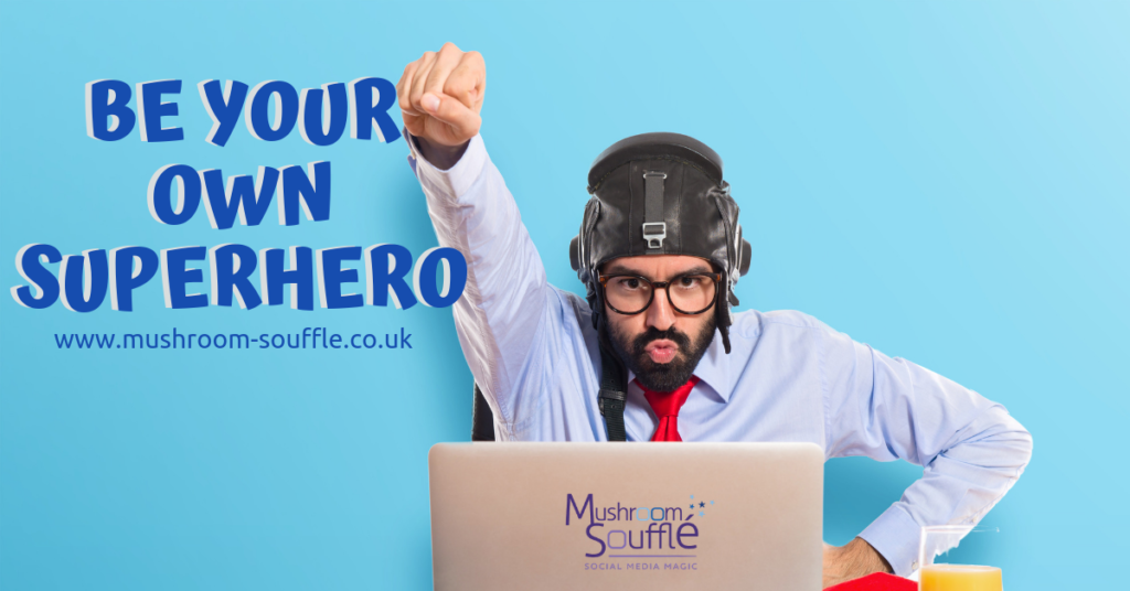 Be your own social media superhero. Mushroom Souffle Social Media Magic