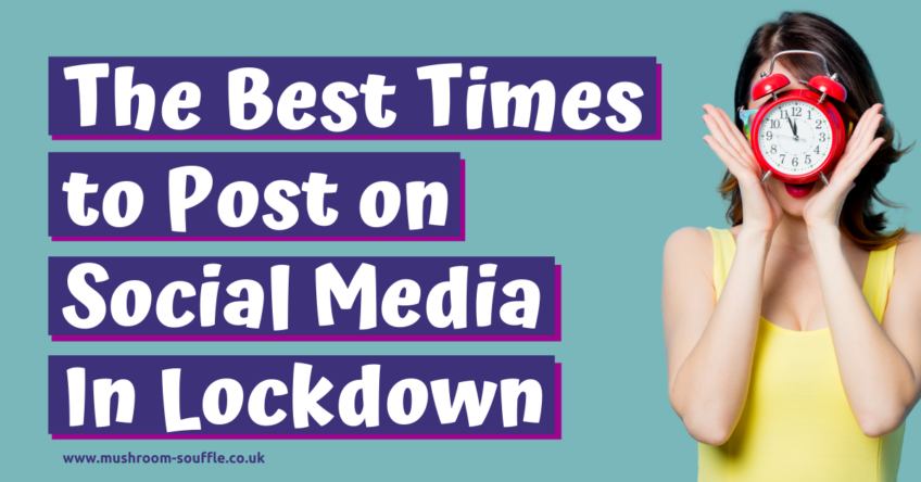 Best Times to Post on Social Media in Lockdown