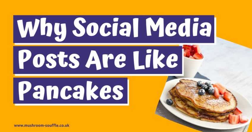 🥞🥞🥞 Why Social Media Posts are Like Pancakes…